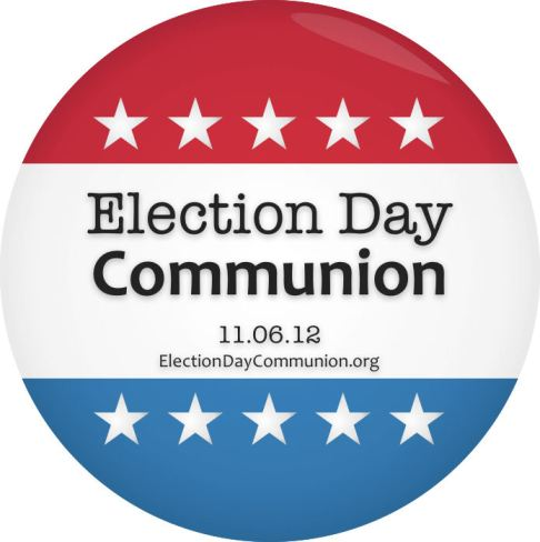 Election Day Communion 2012
